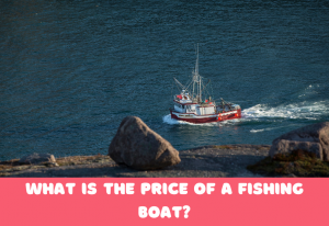 Price of a Fishing Boat